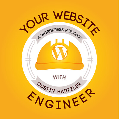 WordPress Resource: Your Website Engineer with Dustin Hartzler