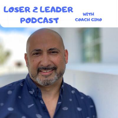 Loser 2 Leader Podcast