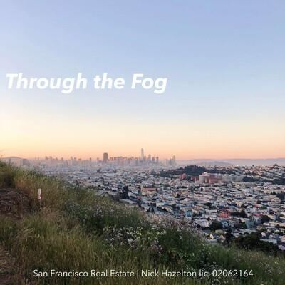 San Francisco Real Estate: Through the Fog