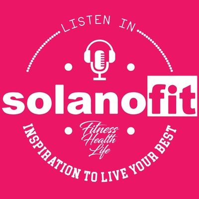 SolanoFit: The Podcast
