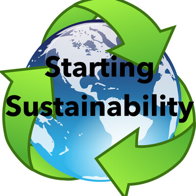 Starting Sustainability: Sustainable Living: eco-friendly: environment: green: recycle: zero-waste