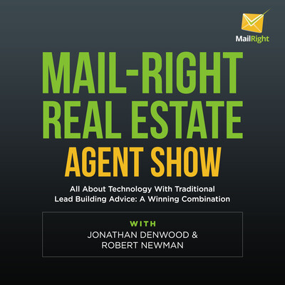 Mail-Right: Real Estate Agents Show: About Technology & Online Marketing & Getting Seller Leads