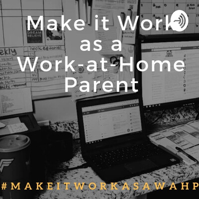 Make It Work As A Work-at-Home-Parent