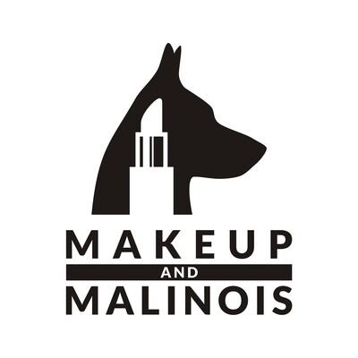 Makeup and Malinois