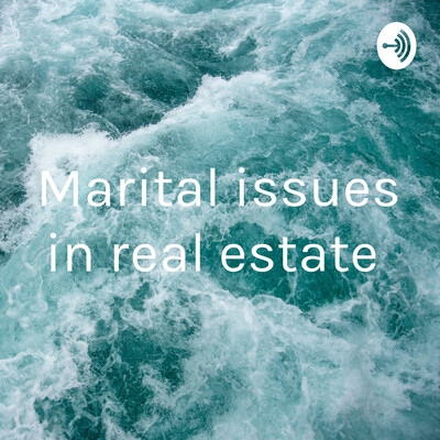 Marital issues in real estate
