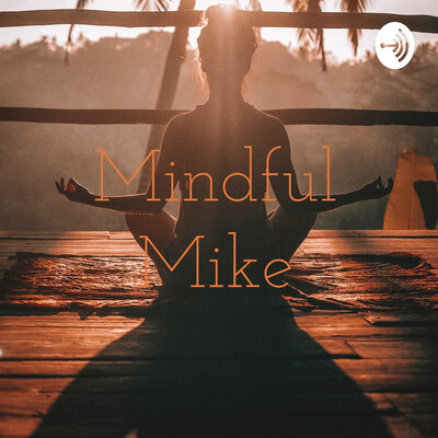 Mindful Mike