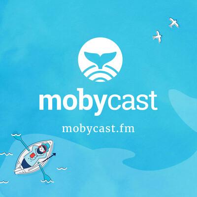 Mobycast