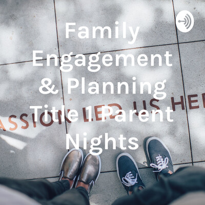 Family Engagement & Planning Title 1 Parent Nights