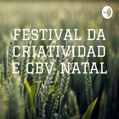 FESTIVAL DA CRIATIVIDADE CBV NATAL