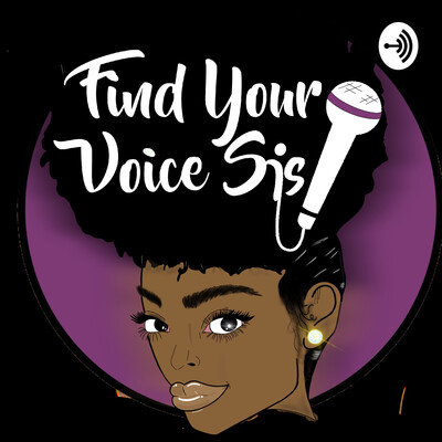 Find Your Voice Sis!