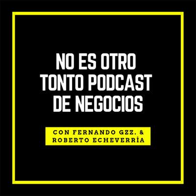 No Es Otro Tonto Podcast de Negocios