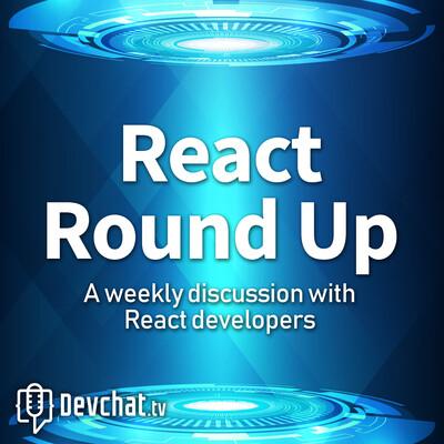 React Round Up