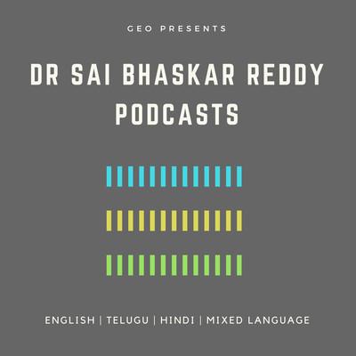 Dr Sai Bhaskar Reddy Nakka - Podcasts