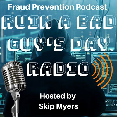 Ruin a Bad Guy's Day Radio - Fraud Prevention Podcast