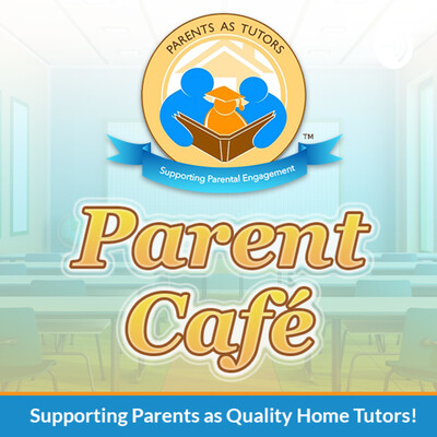 Parents as Tutors' Parent Cafe