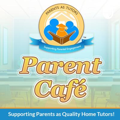 Parents as Tutors' Parent Cafe