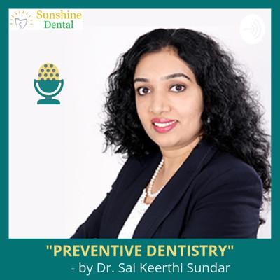 Preventive Dentistry by Dr. Sai Keerthi Sundar