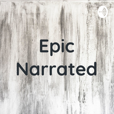 Epic Narrated