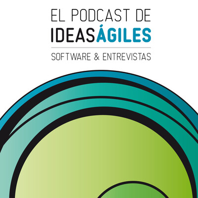 Podcast de Ideas Agiles