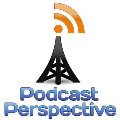 Podcast PerspectivePodcast Perspective | The podcast about everything podcasting and new media with tools, tricks, and techniques to take your production to the next level!