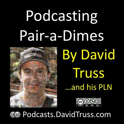 Podcasting Pair-a-Dimes with David Truss