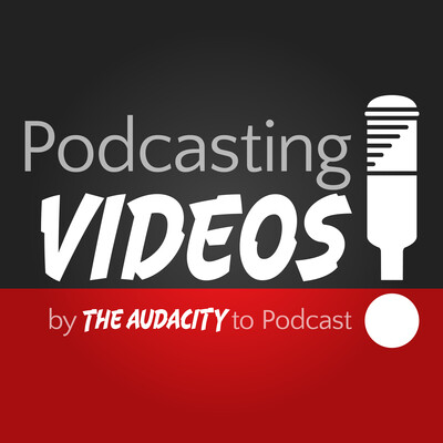 Podcasting Videos by The Audacity to Podcast