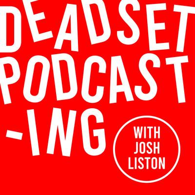 Deadset Podcasting
