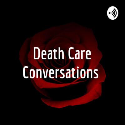 Death Care Conversations