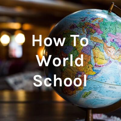 Deciding To World School