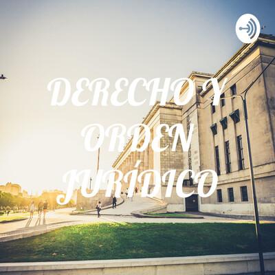 DERECHO Y ORDEN JURÍDICO