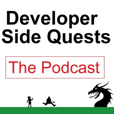 Developer Side Quests: The Podcast