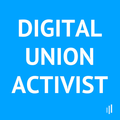 Digital Union Activist Podcast