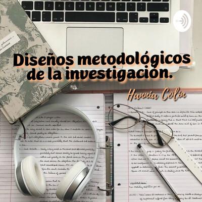 Diseños Metodológicos De La Investigación