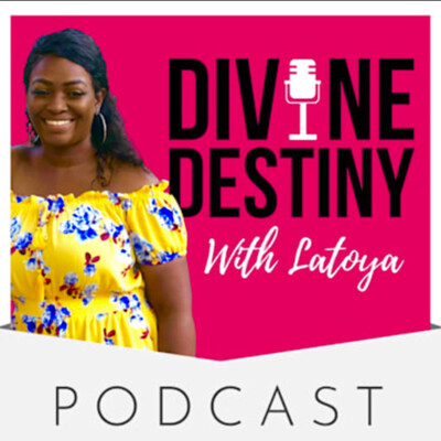 Divine Destiny with Latoya