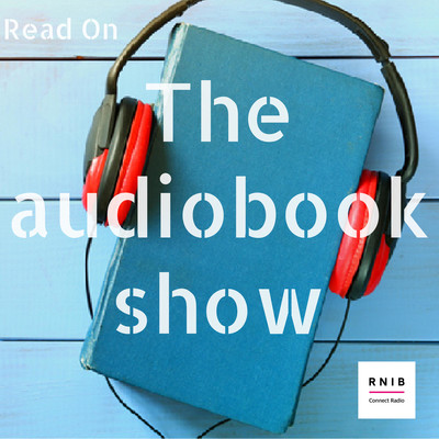 Read On - The Audiobook Show from RNIB