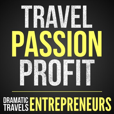 Dramatic Travels: Entrepreneurs