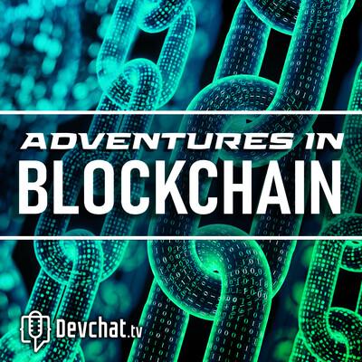 Adventures in Blockchain