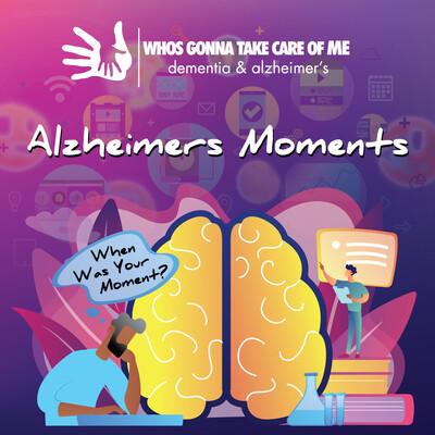 Alzheimer's Dementia Moments