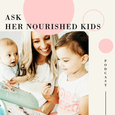 Ask Her Nourished Kids - With Krissy Ropiha
