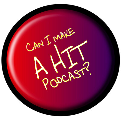 Can I create a hit podcast?
