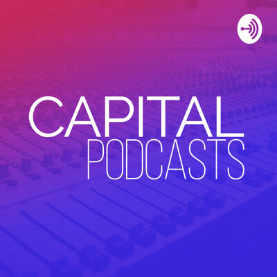 Capital Podcasts Podcast