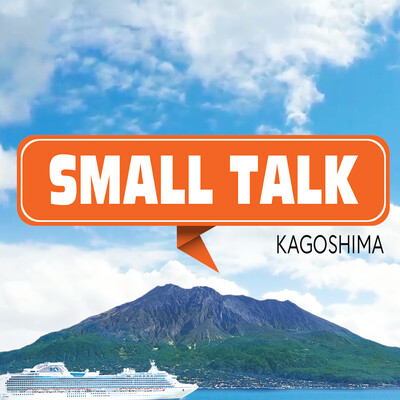 Small Talk Kagoshima