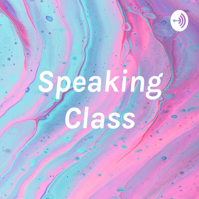 Speaking Class