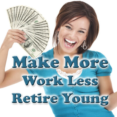 Make More, Work Less, Retire Young