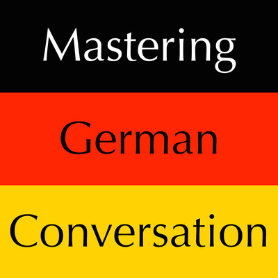Mastering German Conversation by Dr. Brians Languages