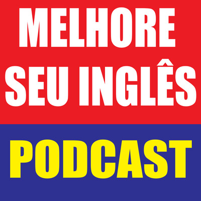 Melhore Seu Inglês - Improve Your English PODCAST