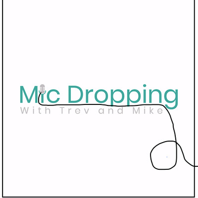 Mic Dropping: With Trev and Mike
