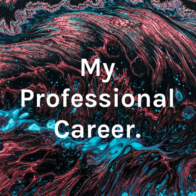 My Professional Career.