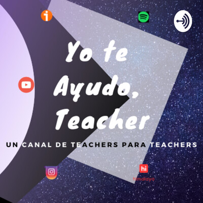 YoTeAyudoTeacher El Podcast de Hernán