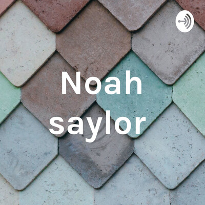 Noah saylor